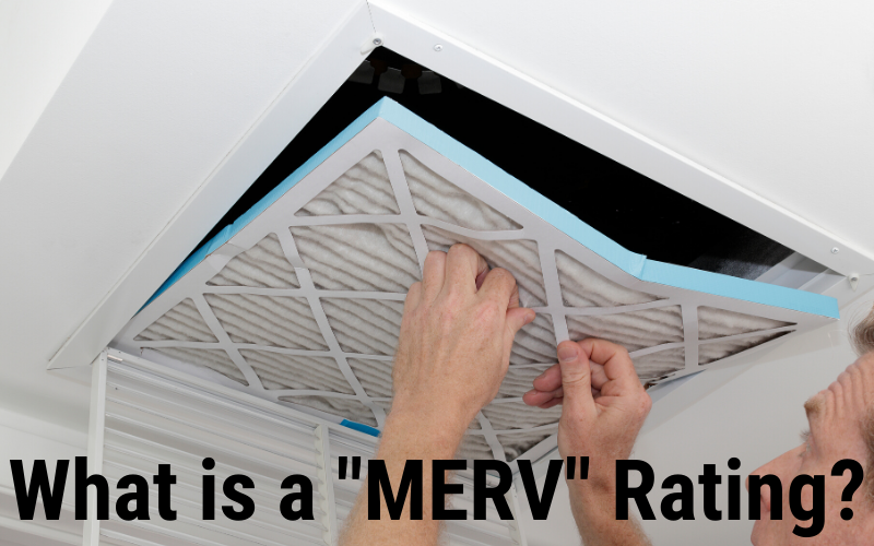 "What is a ""MERV"" Rating?"